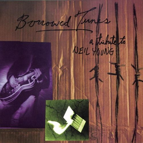 BORROWED TUNES: A tribute to Neil Young