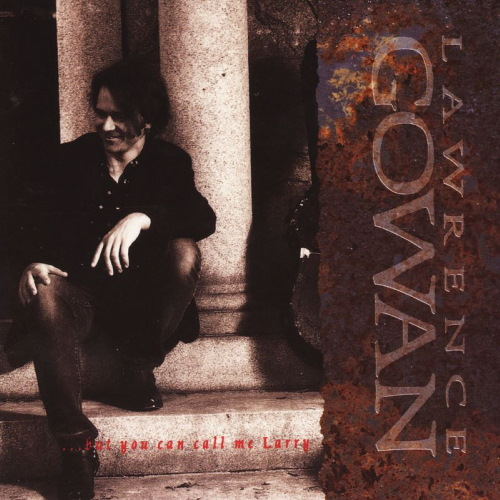 But You Can Call Me Larry - Lawrence Gowan